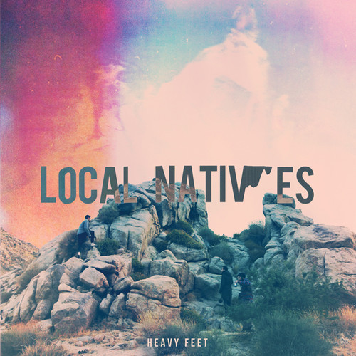 local natives heavy feet